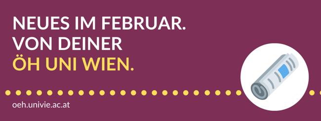 Neues im Februar. Von deiner ÖH Uni Wien.